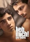 LIEB MICH! - Gay Shorts Volume 6